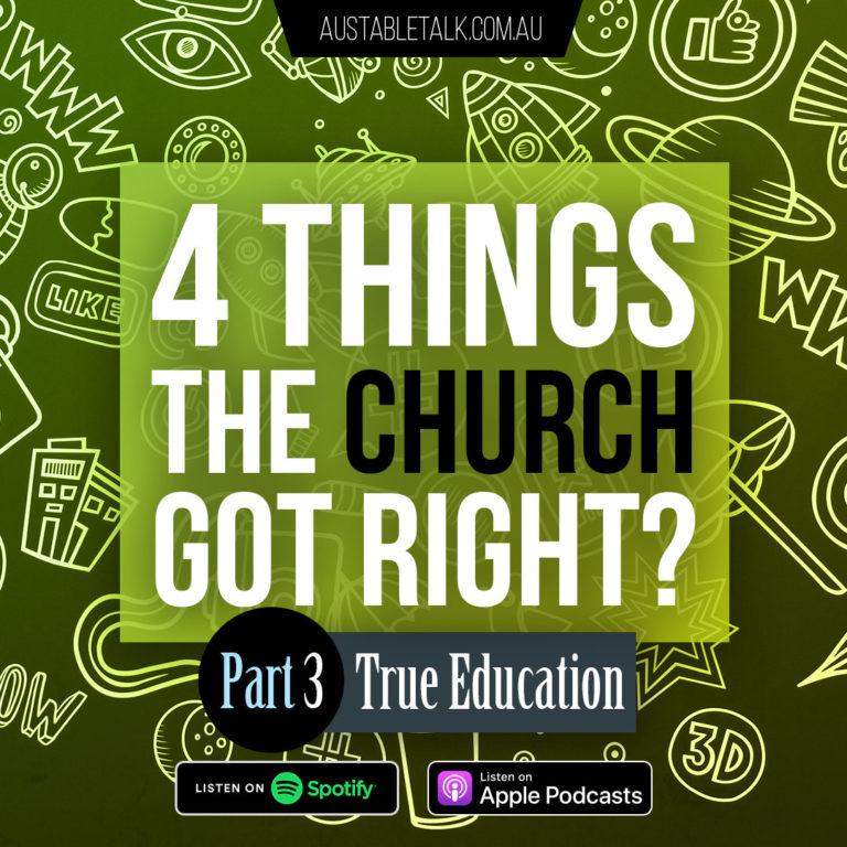 4 Things the Church got Right: True Education