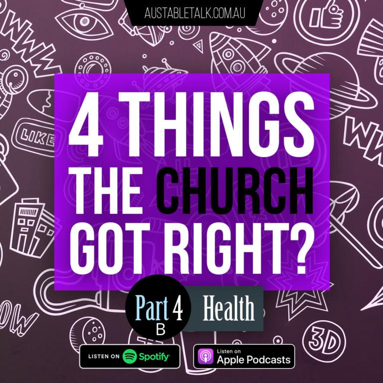 4 Things the Church got Right: Health Part B