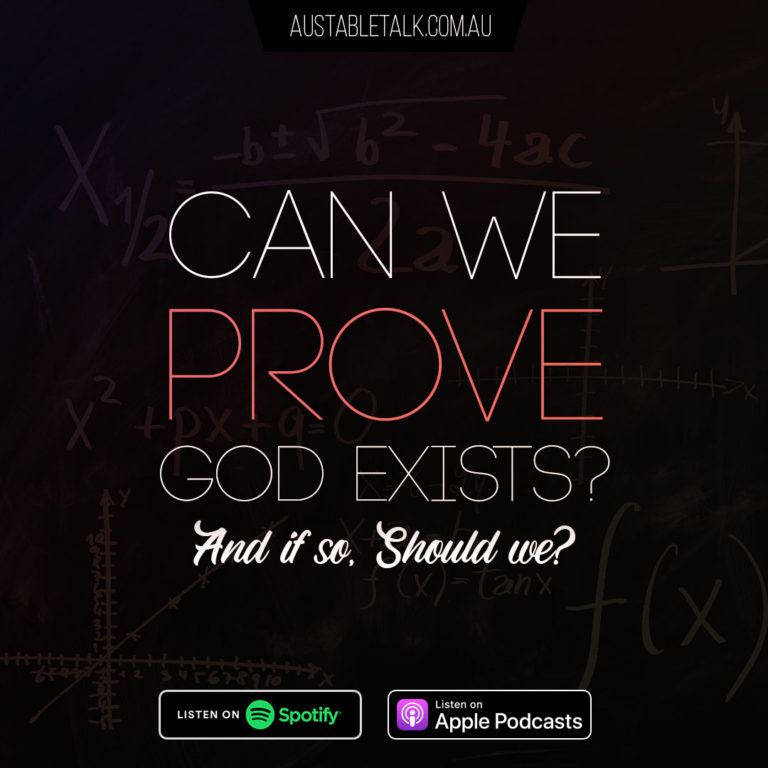 Can we Prove God exists? and if so, should we?